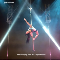 Sylvia Louis Aerial Flying Pole Act